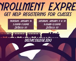 Enrollment Express sessions at San Joaquin Delta College have been scheduled for Jan. 11 and 18 from 9 a.m. to noon, and Jan. 16 from 5 p.m. to 7 p.m.