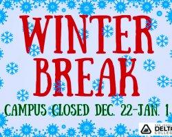 San Joaquin Delta College will be closed Dec. 22 through Jan. 1 for winter break.