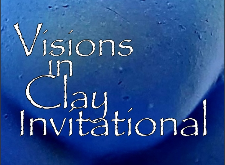 Visions In Clay Invitational