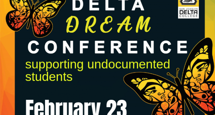 San Joaquin Delta College's DREAM Conference will take place on Saturday, Feb. 23. The conference supports undocumented students.
